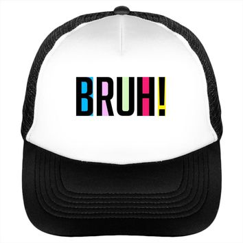 Bruh! Funny Quote Slang Hat