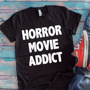 Horror Movie Addict Shirt