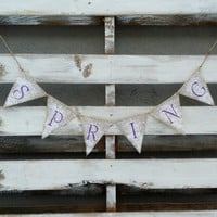 Spring Burlap Banner, Spring Home Decor, Spring Photo Prop Banner, Rustic Decor