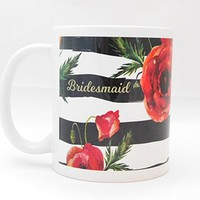 Coffee Mug - Personalized Bridesmaid Gift from Bride - Poppy