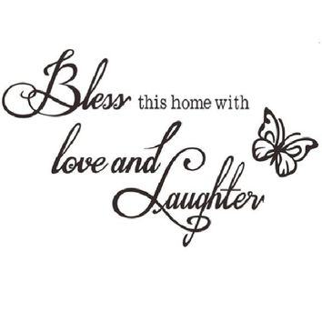 Bless This Home With Love And Laughter Quotes Wall Decals
