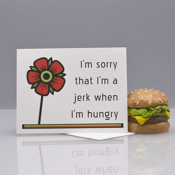 I Was Hangry and I'm Sorry Card