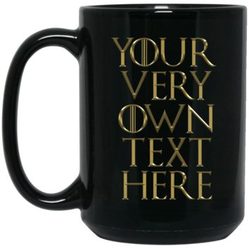 Game Of Thrones Your Very Own Text Here Lannister Gold Font BM15OZ 15 oz. Black Mug