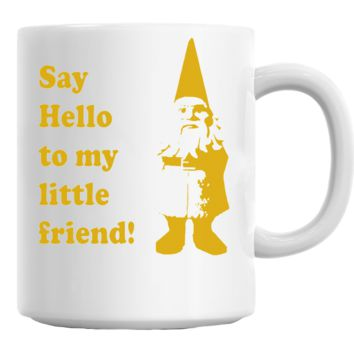 Say Hello To My Little Friend Coffee Mug Cup 11 Oz