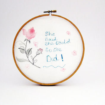 embroidery hoop, wall art, fibre art, textile art, embroidered quote, 6 inch, inspirational quote, upcycled