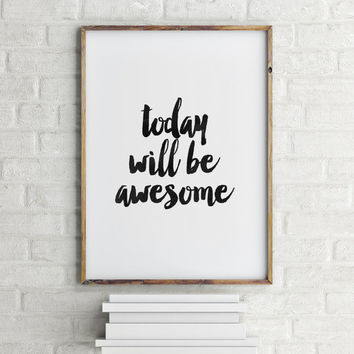 """PRINTABLE Art""""Today Will Be Awesome""""Happy Thoughts,Motivational Quote,Inspirational Art,Best Words,Brushes Art,Home Decor,Wall Decor,Instant"""