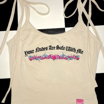 SWEET LORD O'MIGHTY! YOUR NUDES R SAFE WITH ME CROP TANK