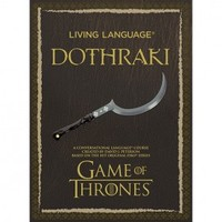 Living Language Dothraki: A Conversational Language Course Based on the Hit Original HBO Series Game of Thrones (Audiobook)