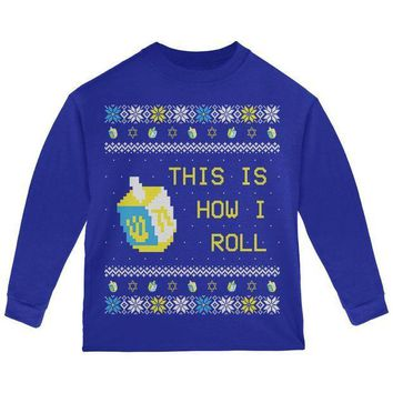 PEAPGQ9 Hanukkah This is How I Roll Dreidel Ugly Christmas Sweater Toddler Long Sleeve T Shirt