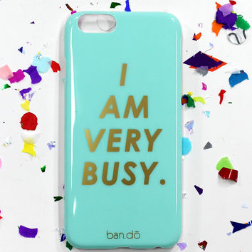 iPhone 6 Case - I am Very Busy