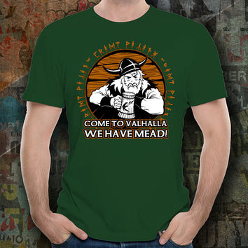 Funny Viking Green T-Shirt Come to Valhalla We Have Mead Drunk Warrior