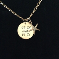 "Starfish necklace with ""It is what it is""  handstamped on it. Copper necklace."