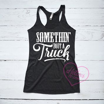 Somethin' 'Bout a Truck Kip Moore Tank Top