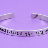 Always. Until the very end. - Hand Stamped Aluminum Cuff Bracelet, Harry Potter Inspired