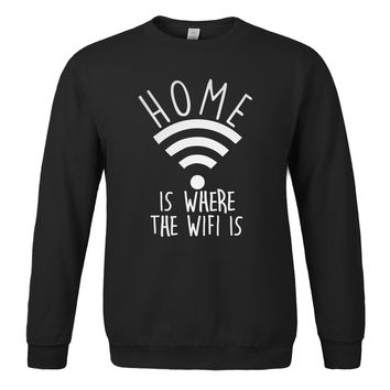 Home Is Where The Wifi Is Sweat Shirts - Men's Novelty Pullover