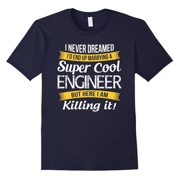 Engineer's Wife T-Shirt Funny Gift For Wife of Engineer