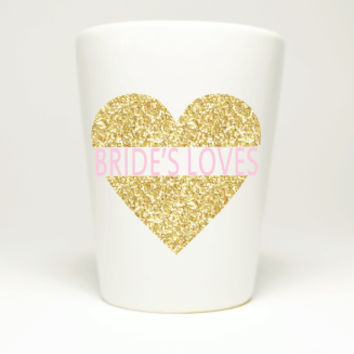 Bride's Loves Shot Glass for Bachelorette Party