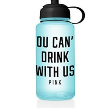 Victoria's Secret PINK You Can't Drink With Us Water Bottle , 32. oz Pull Top