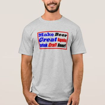 Make Beer Great Again Drink Craft Beer -Box T-Shirt
