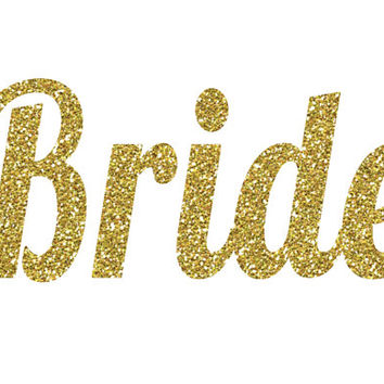 Bride Iron-On Vinyl Heat Transferl - Glitter Iron-On - 5 Colors -  DIY Bride Shirt - Glitter Bride Decal - DIY Bridal Shower Shirt