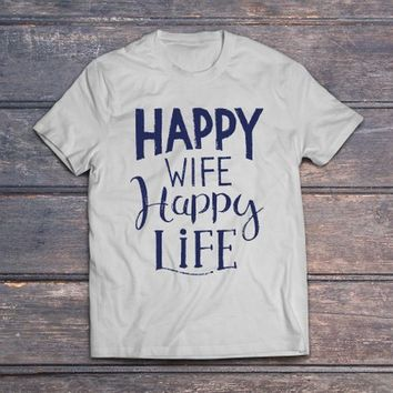 Happy wife happy life tshirt Funny tshirts Shirts with Sayings Graphic Tees Statement Funny Shirts Trendy tshirts Funny Shirts for Men Tees