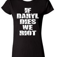If Daryl Dies We Riot Ladies T-Shirt