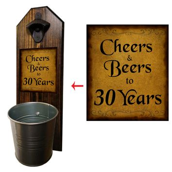 Cheers to 30 Years Bottle Opener and Cap Catcher, Wall Mounted