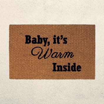 Baby It's Warm Inside – Holiday Doormat  – Welcome Mat - Outdoor Rug - Home Decor, Holiday Decor, Christmas Decor, Seasonal Decor