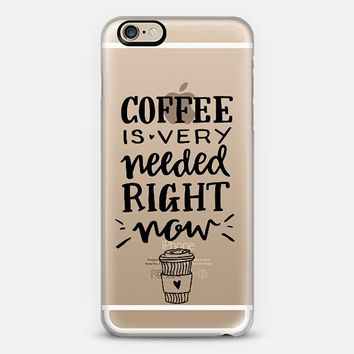 Coffee Is Needed iPhone 6 case by Polly Vadasz | sighh.co | Casetify