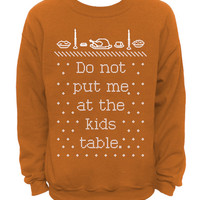 Do Not Put Me At The Kids Table - Ugly Christmas and Thanksgiving Sweater  - Orange MENS CREW