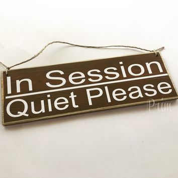 12x4 In Session Quiet Please Wood Sign