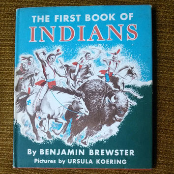 Vintage 1950 The First Book of Indians- Educational Illustrated Children's Book