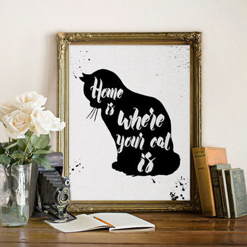 "Inspirational Print ""Home is where your cat is"", inspirational Quote, Inspirational Art, Typography Print, Home decor, Wall Art"