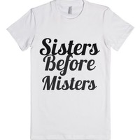 sisters before misters-Female White T-Shirt