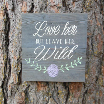"Joyful Island Creations ""Love her but leave her wild"" wood sing, gifts under 20, girls room sign, reclaimed wood sign, floral wood sign"
