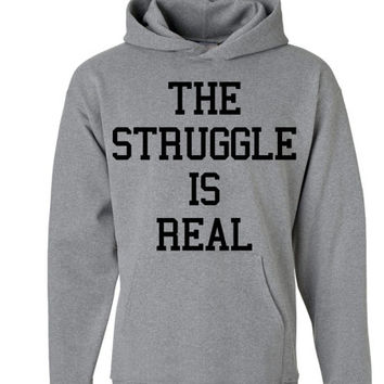 The Struggle is Real Hoodie | The Struggle Hoody Sweatshirt The Struggle is Real Shirt | The Struggle Sweater Drinking Shirt Hangover Hoodie
