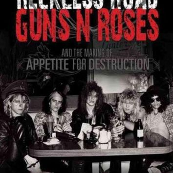 CREYCY2 Reckless Road: Guns N' Roses and the Making of Appetite for Destruction