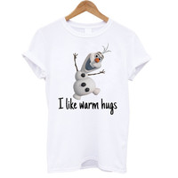 Olaf Frozen I like warm hugs