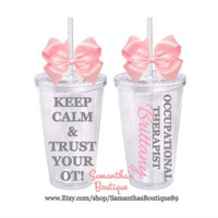 Keep calm and trust your ot! Occupational Therapist Classic Tumbler With Name
