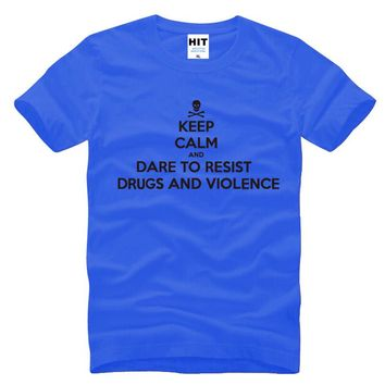 Keep Calm And Dare To Resist Drugs And Violence Men's T-Shirt