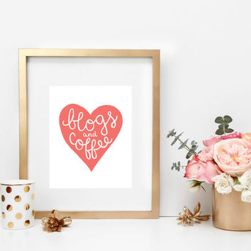 INSTANT DOWNLOAD Blogs and Coffee Heart Print