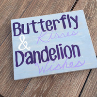 Hand Painted Wooden Plaque - Butterfly Kisses & Dandelion Wishes