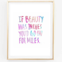 if beauty was inches you'd go on for miles love inspirational quote typographic print bedroom couple gift tumblr room decor framed quotes