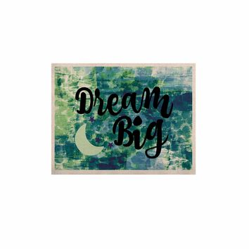 """Ebi Emporium """"DREAM BIG, TEAL GREEN"""" Teal Green Typography Abstract Painting Digital KESS Naturals Canvas (Frame not Included)"""
