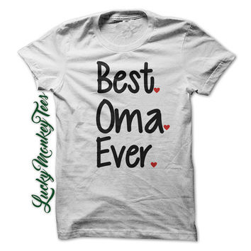 Best Oma Ever T-Shirt Tee Shirt Grandma Mothers Day Mom Gigi Women Girls Ladies Shirts Nana Clothing Mother