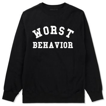 The Worst Behavior Sweatshirt