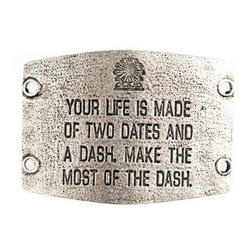 """Your Life is Made of Two Dates and A Dash. Make the Most of the Dash"" Lenny and Eva Large Sentiment"