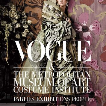 Vogue & the Metropolitan Museum of Art Costume Institute