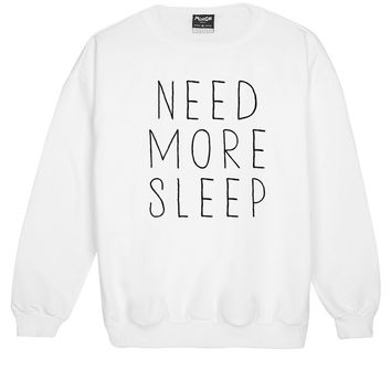 NEED MORE SLEEP SWEATER