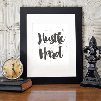 Custom Home Decor- Hustle Hard Office Decor Wall Art